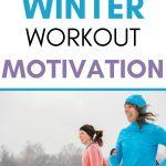 Find Winter Workout Motivation