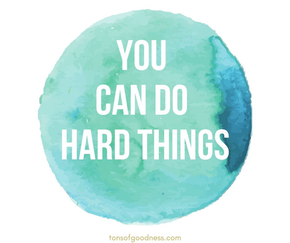 You can do hard things quote