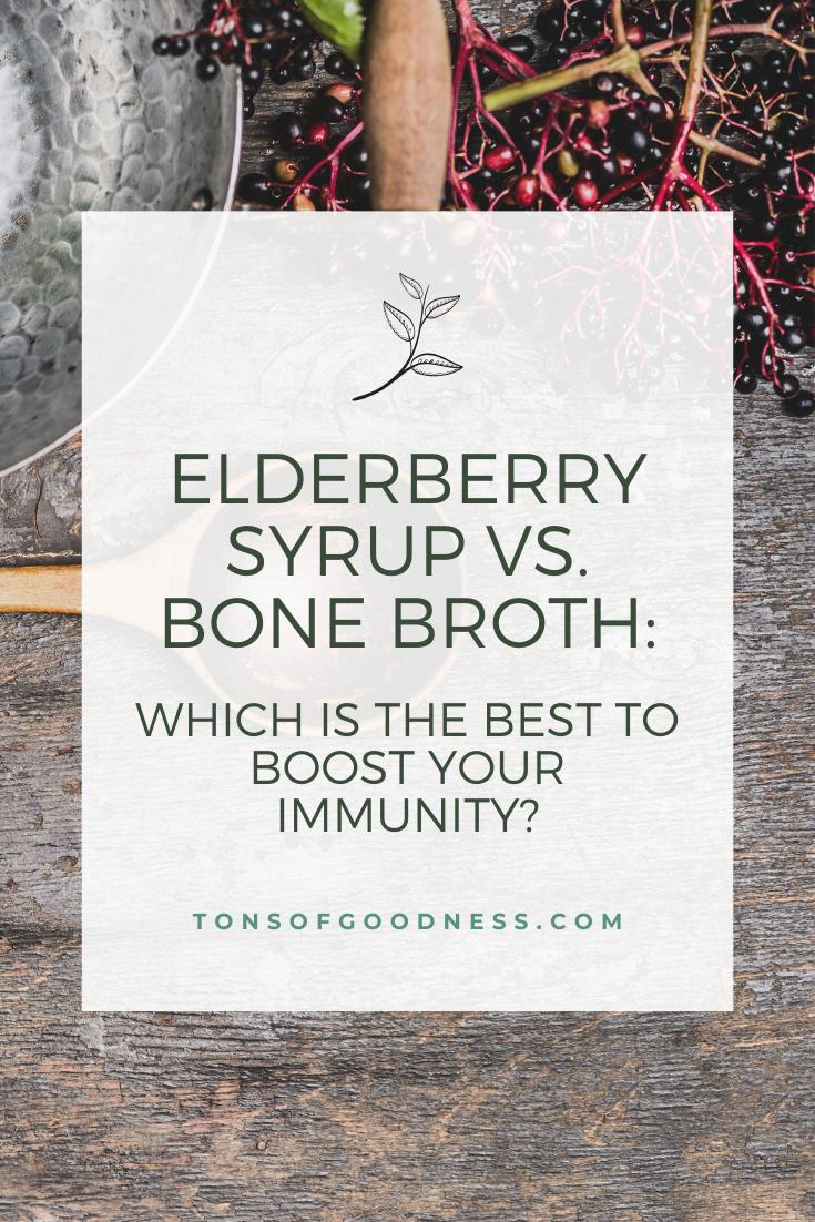 elderberry syrup vs bone broth as food to boost immunity