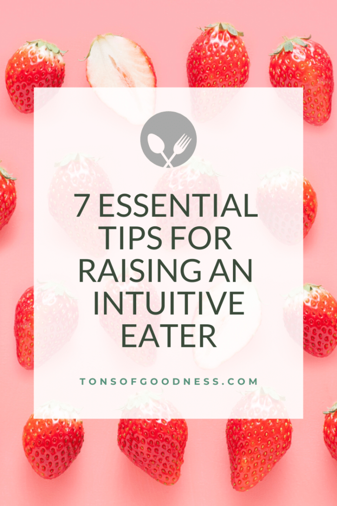 7 Powerful Tips for Raising an Intuitive Eater