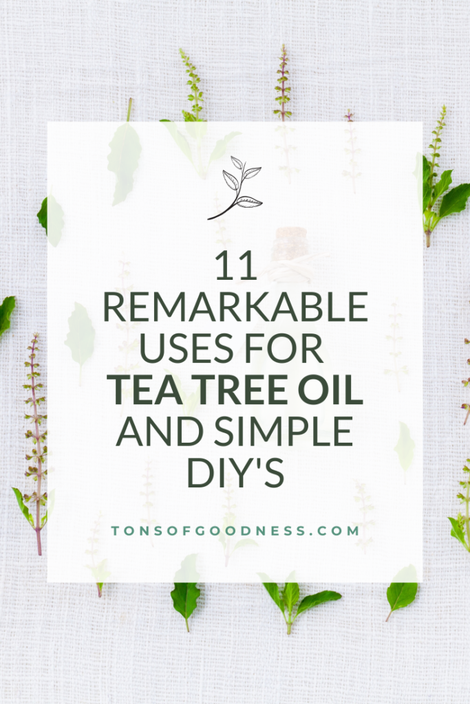 11 Remarkable Uses for Tea Tree Oil and Simple DIY's