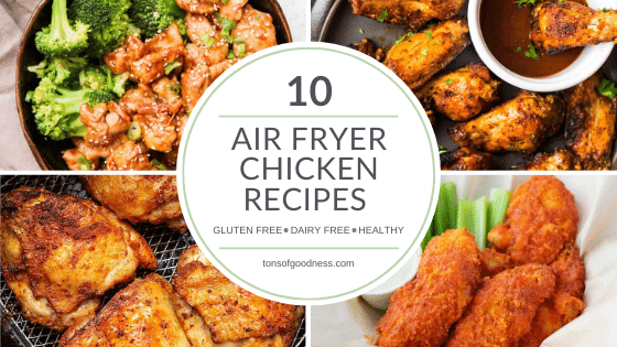 10 Air Fryer Chicken Recipes Gluten Free Dairy Free