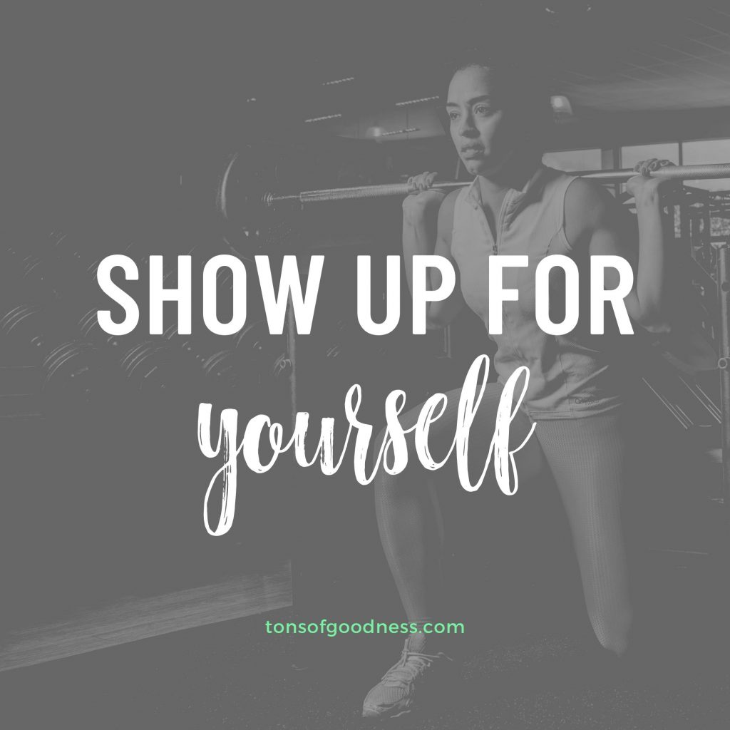 Fitness Motivation Quotes - show up for yourself
