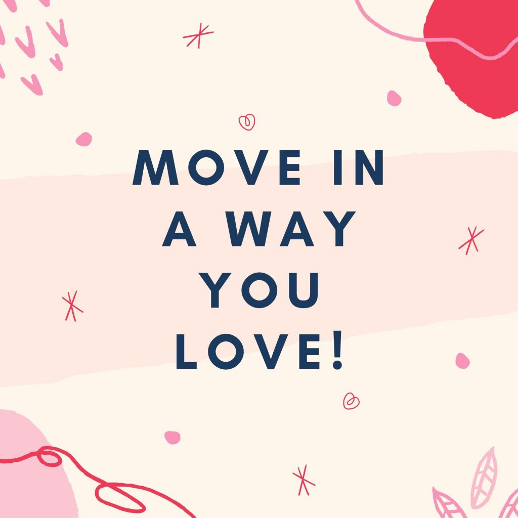 body positive fitness quote - move in a way you love!