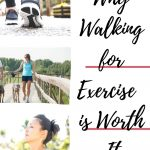why walking for exercise is worth it