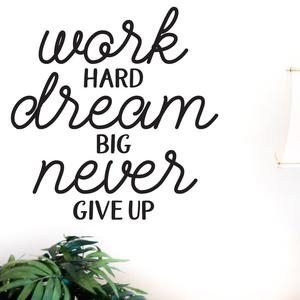 work hard and never give up decal